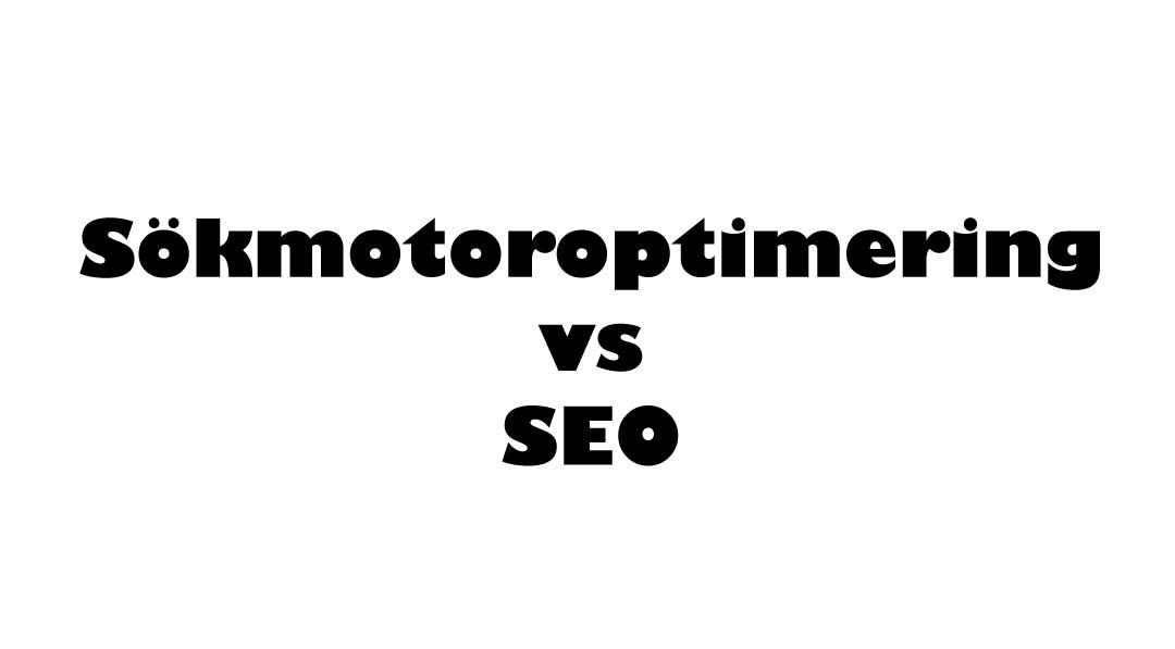 Sökmotoroptimering vs SEO